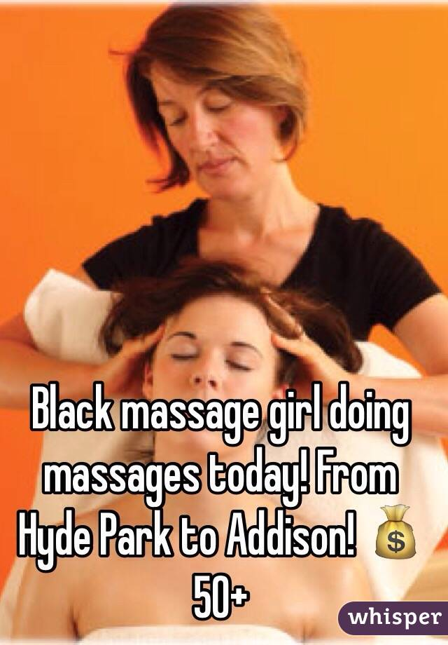 Black massage girl doing massages today! From Hyde Park to Addison! 💰50+