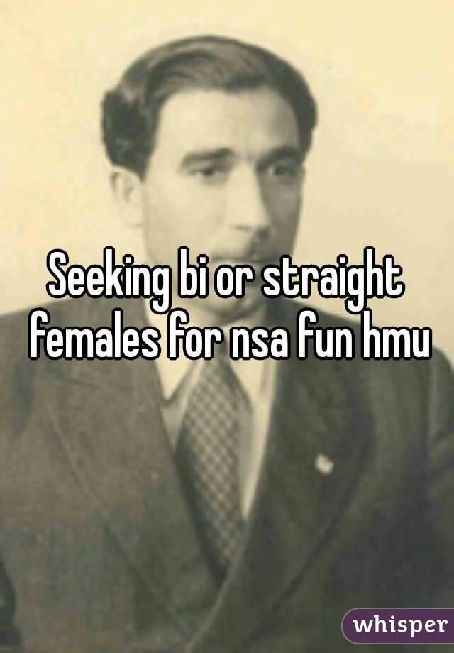 Seeking bi or straight females for nsa fun hmu