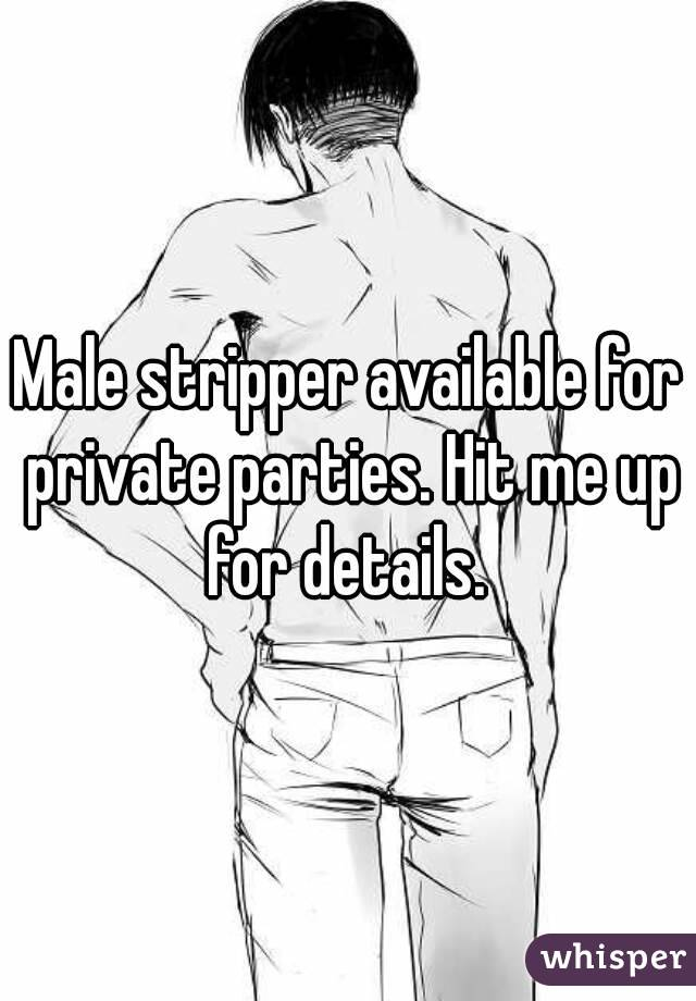 Male stripper available for private parties. Hit me up for details.