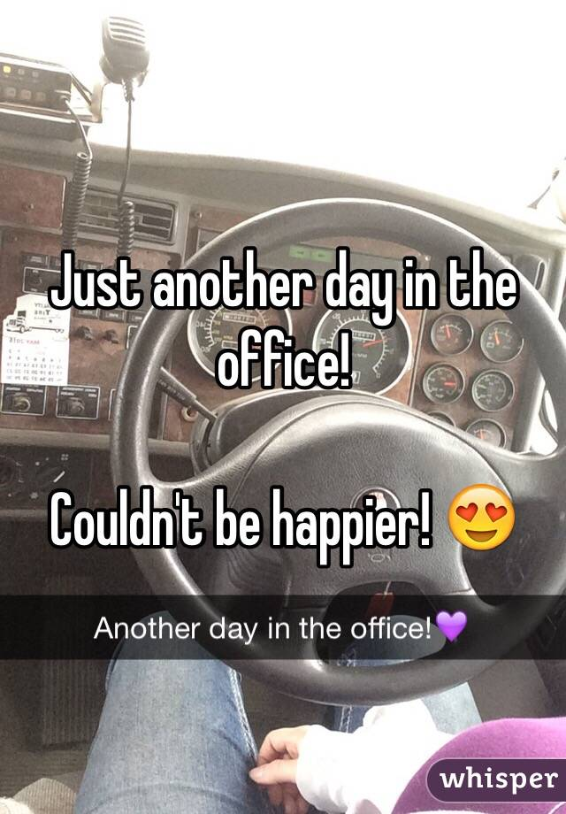 Just another day in the office!  Couldn't be happier! 😍