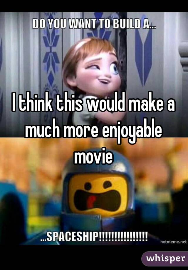 I think this would make a much more enjoyable movie