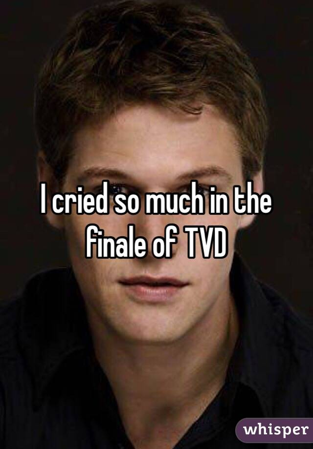 I cried so much in the finale of TVD
