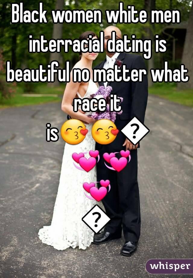 Black women white men interracial dating is beautiful no matter what race it is😙😙💞💞💞💞💞