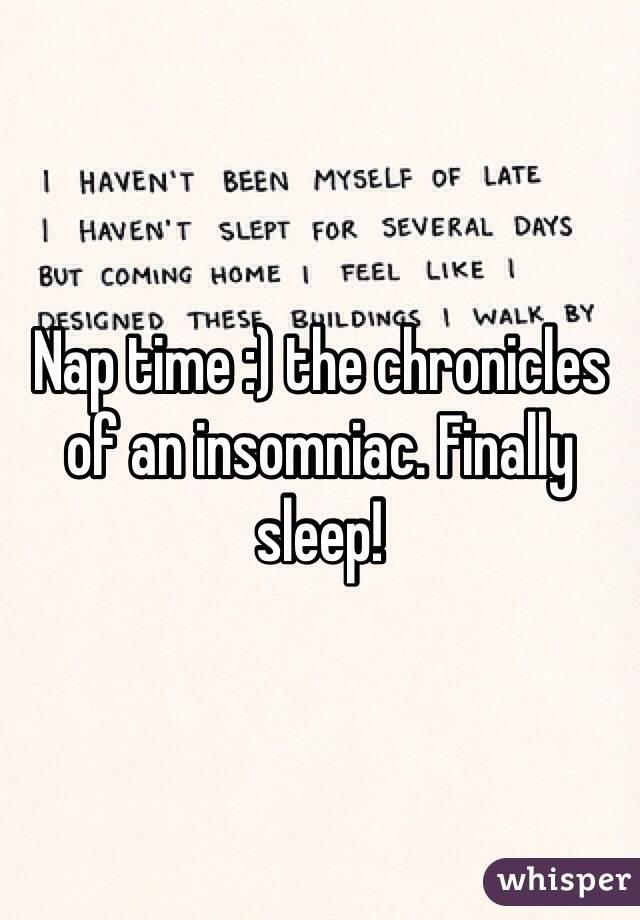 Nap time :) the chronicles of an insomniac. Finally sleep!