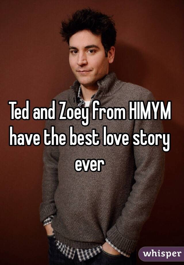 Ted and Zoey from HIMYM have the best love story ever