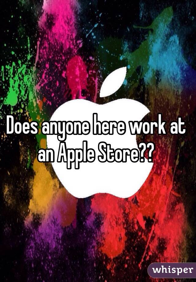Does anyone here work at an Apple Store??
