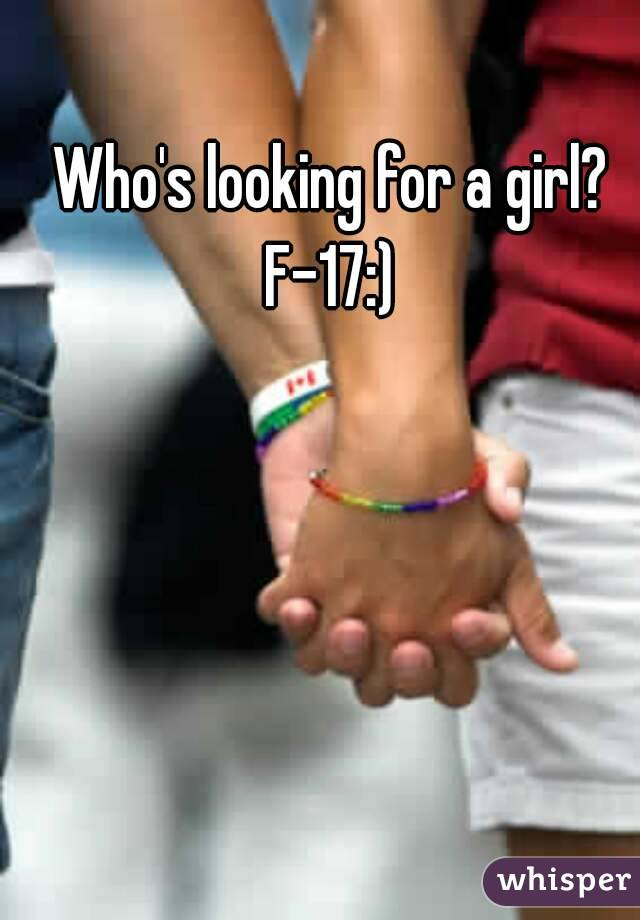 Who's looking for a girl? F-17:)