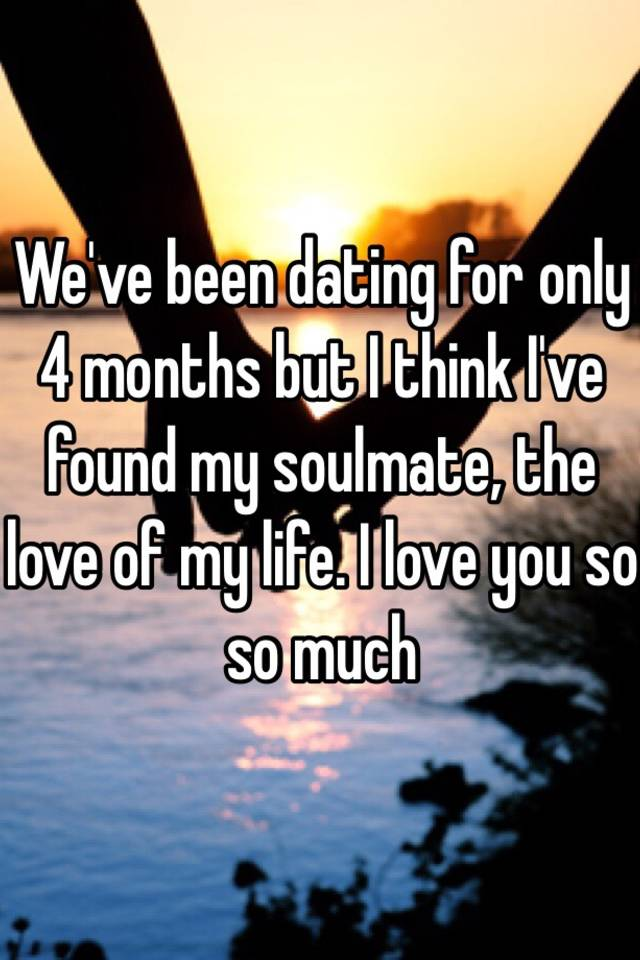 Dating four months no i love you