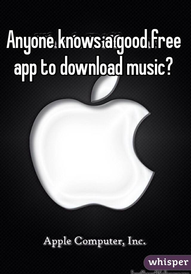 Anyone knows a good free app to download music?