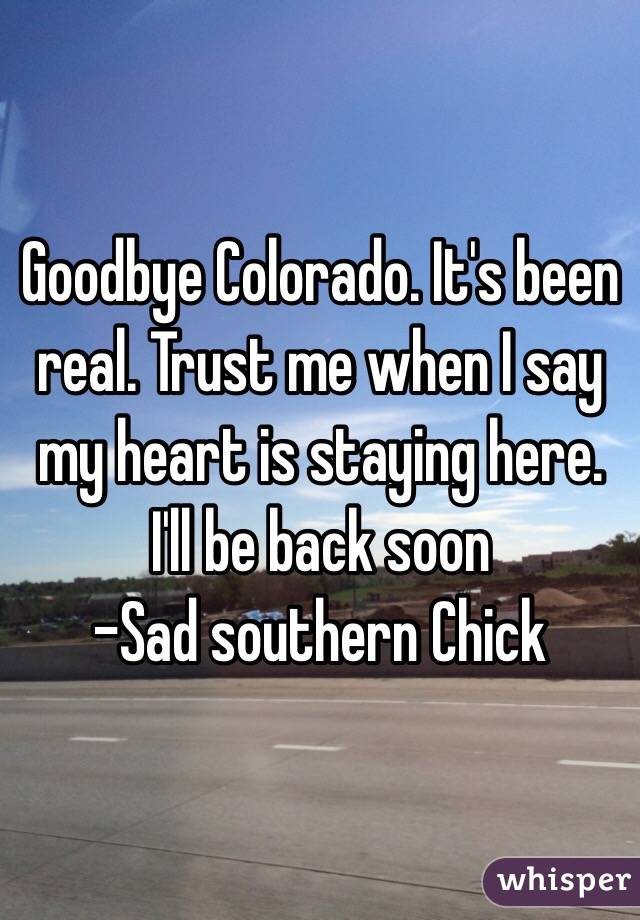 Goodbye Colorado. It's been real. Trust me when I say my heart is staying here. I'll be back soon  -Sad southern Chick