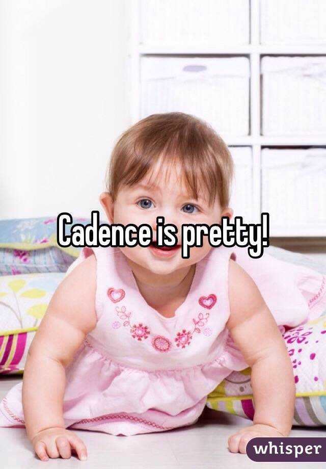 Cadence is pretty!