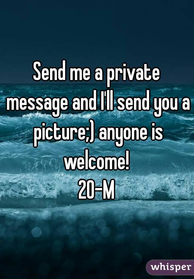 Send me a private message and I'll send you a picture;) anyone is welcome!  20-M