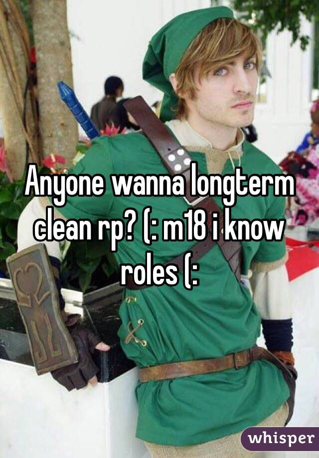 Anyone wanna longterm clean rp? (: m18 i know roles (: