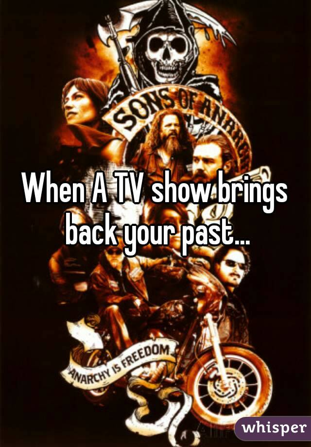 When A TV show brings back your past...