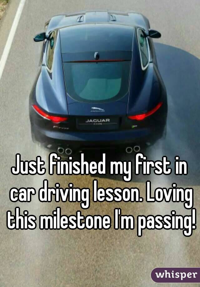 Just finished my first in car driving lesson. Loving this milestone I'm passing!