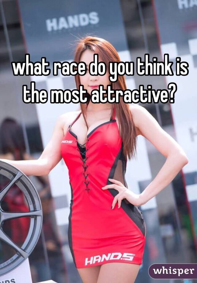what race do you think is the most attractive?