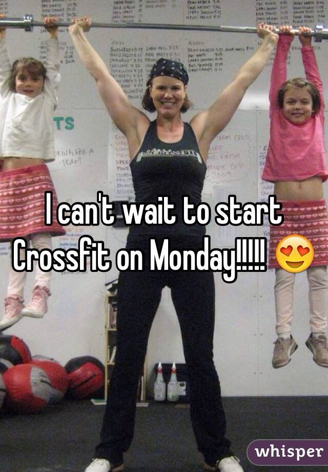 I can't wait to start Crossfit on Monday!!!!! 😍
