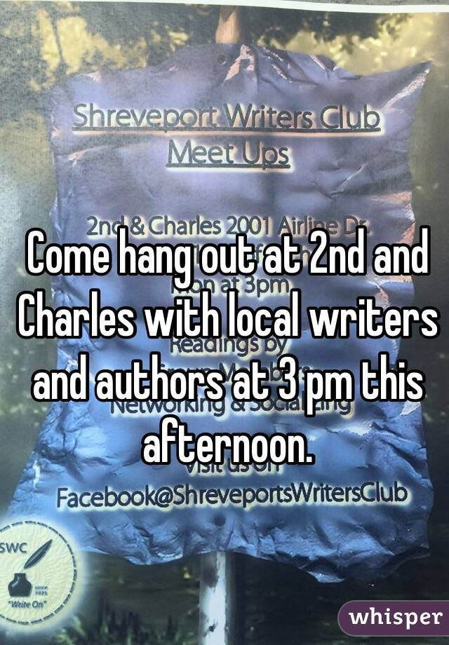 Come hang out at 2nd and Charles with local writers and authors at 3 pm this afternoon.
