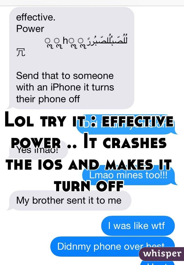 Lol try it : effective power .. It crashes the ios and makes it turn off