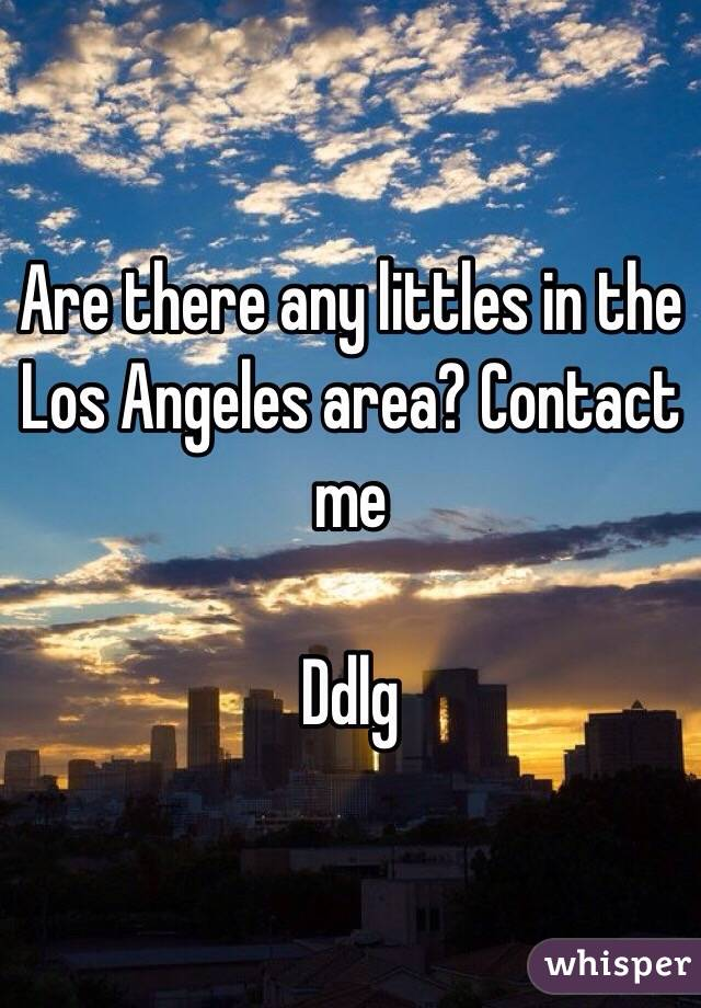 Are there any littles in the Los Angeles area? Contact me   Ddlg
