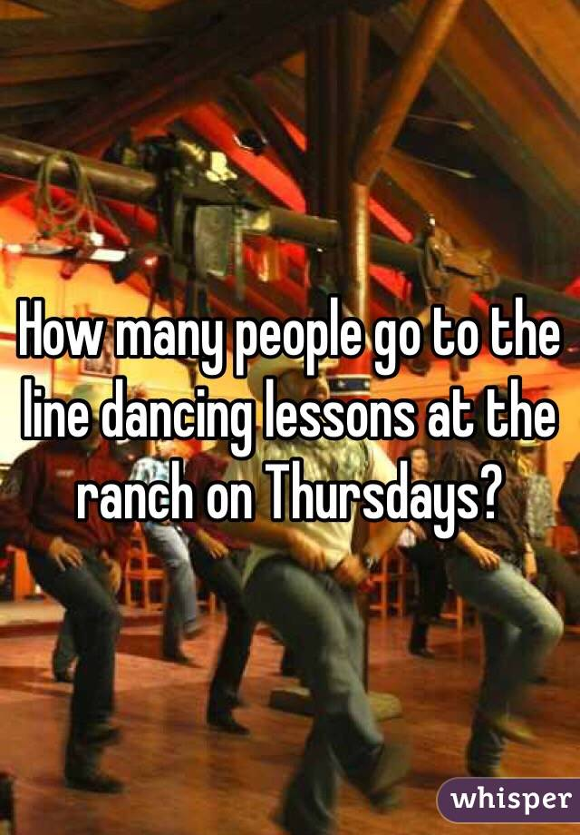How many people go to the line dancing lessons at the ranch on Thursdays?