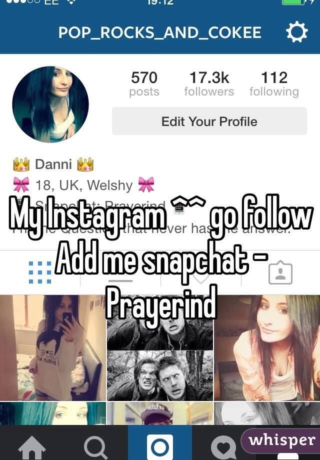 My Instagram ^^ go follow  Add me snapchat -  Prayerind