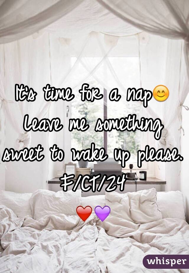 It's time for a nap😊 Leave me something sweet to wake up please. F/CT/24 ❤️💜