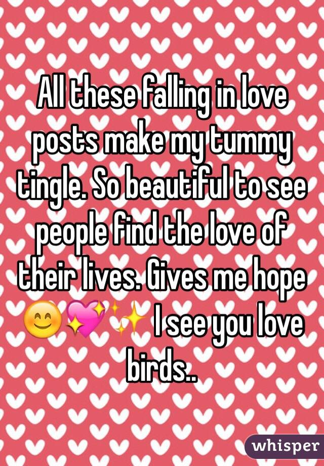 All these falling in love posts make my tummy tingle. So beautiful to see people find the love of their lives. Gives me hope 😊💖✨ I see you love birds..