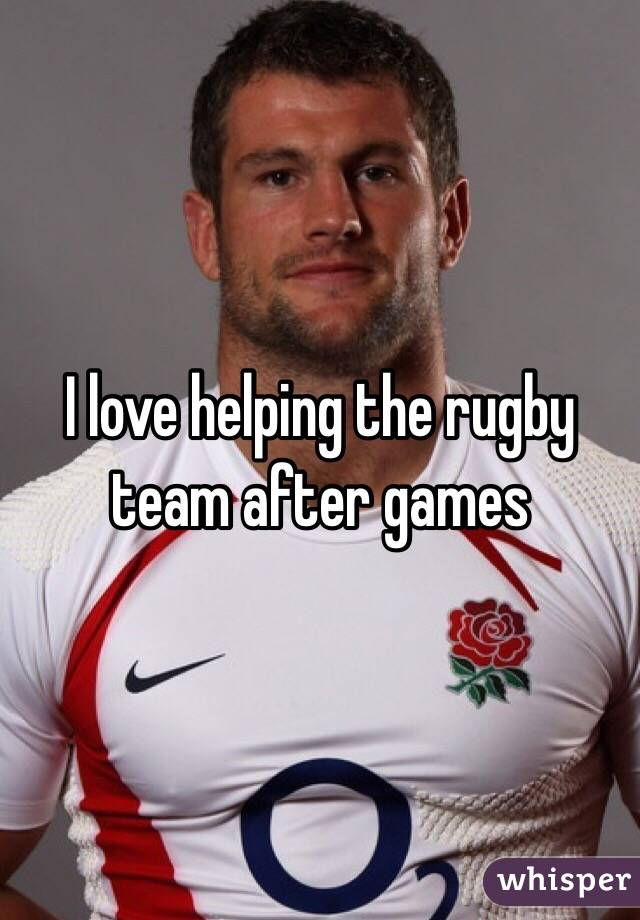 I love helping the rugby team after games