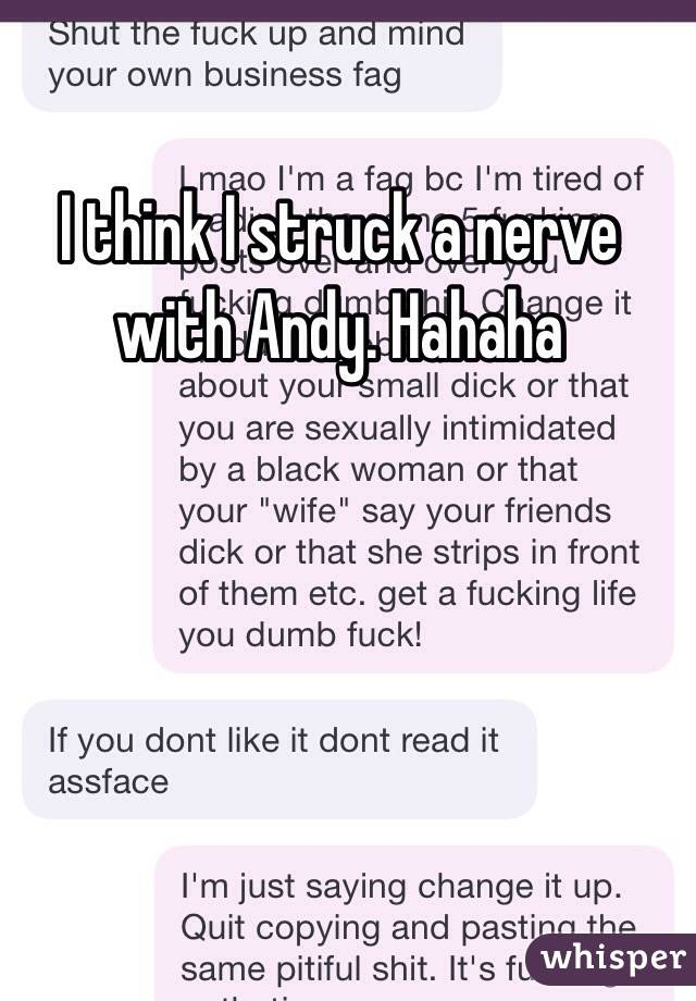 I think I struck a nerve with Andy. Hahaha