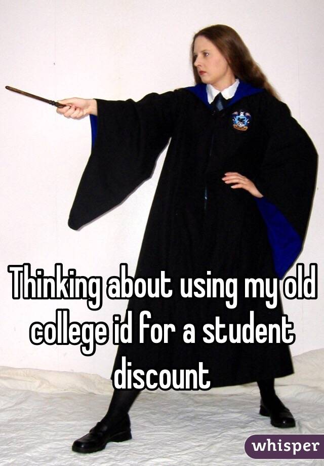 Thinking about using my old college id for a student discount