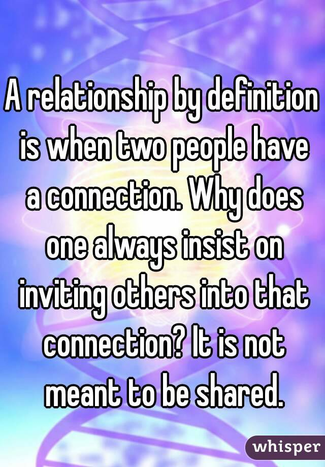 A Relationship By Definition Is When Two People Have A Connection