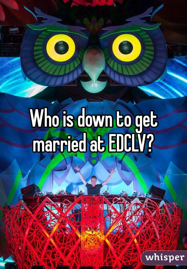 Who is down to get married at EDCLV?