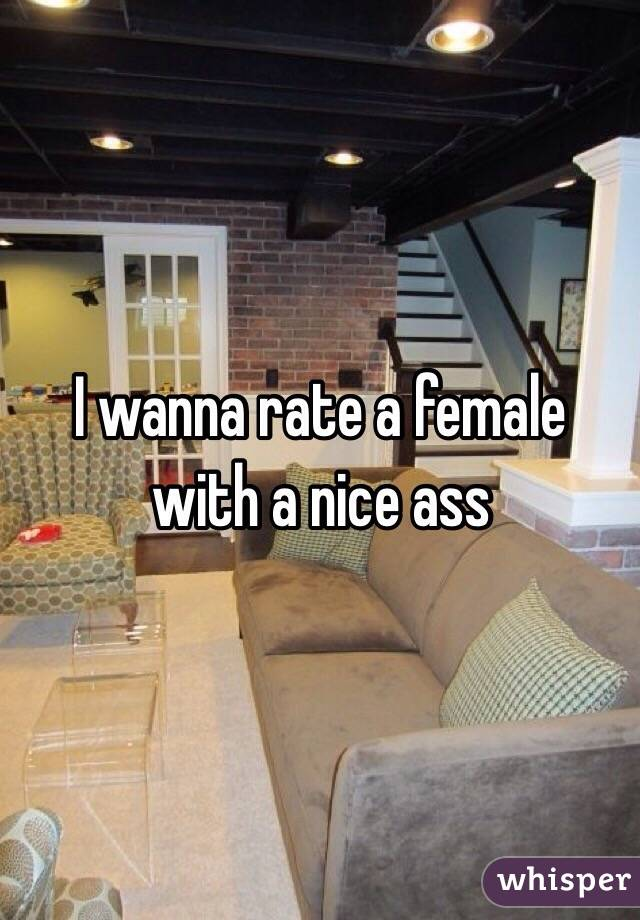 I wanna rate a female with a nice ass
