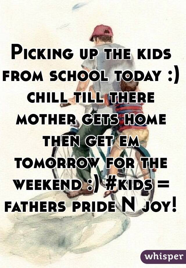 Picking up the kids from school today :) chill till there mother gets home then get em tomorrow for the weekend :) #kids = fathers pride N joy!