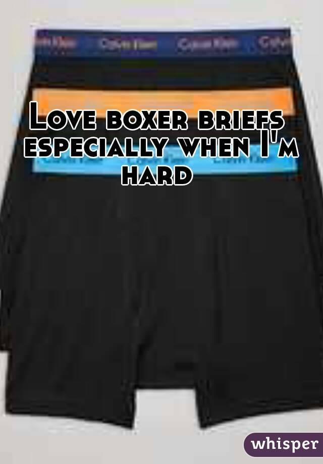 Love boxer briefs especially when I'm hard