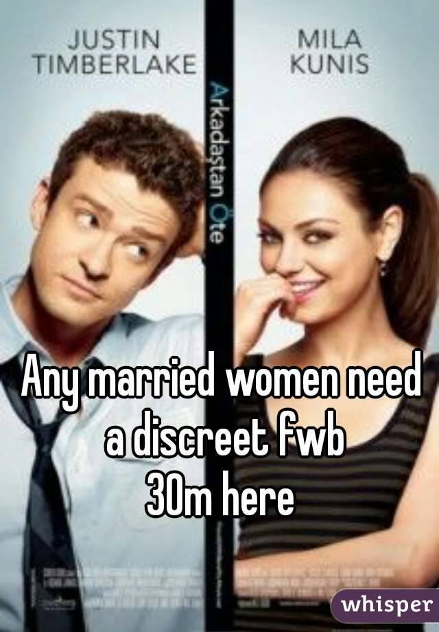 Any married women need a discreet fwb 30m here