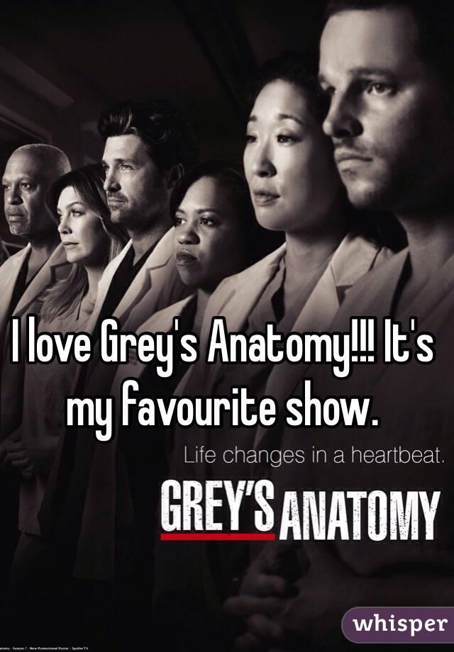 I love Grey's Anatomy!!! It's my favourite show.