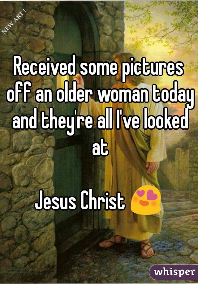 Received some pictures off an older woman today and they're all I've looked at  Jesus Christ 😍