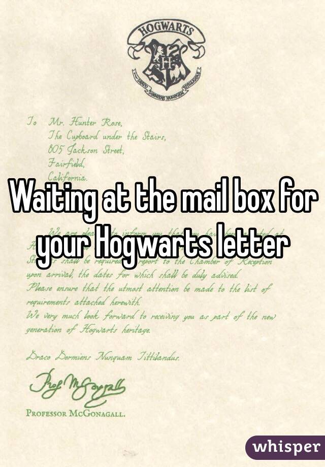 Waiting at the mail box for your Hogwarts letter