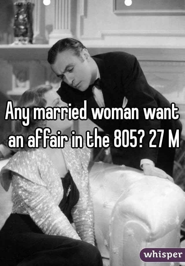 Any married woman want an affair in the 805? 27 M