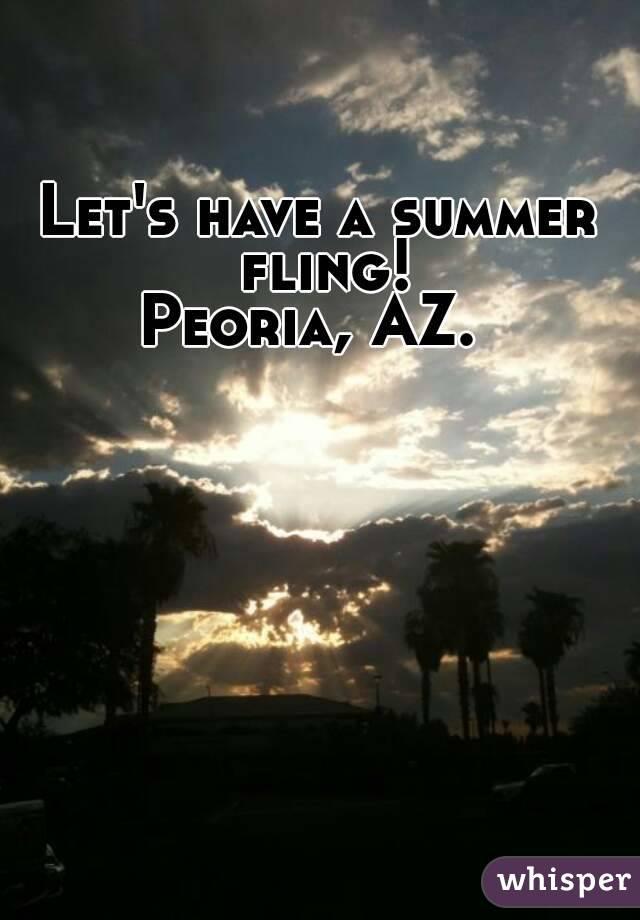 Let's have a summer fling! Peoria, AZ.