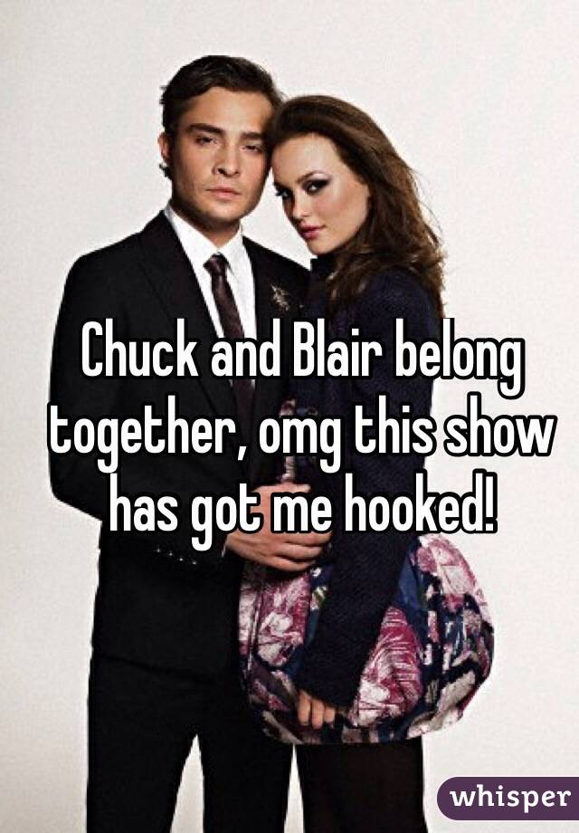 Chuck and Blair belong together, omg this show has got me hooked!