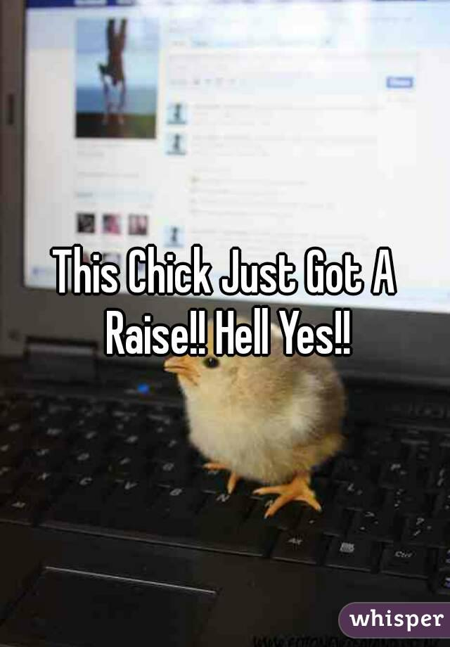 This Chick Just Got A Raise!! Hell Yes!!