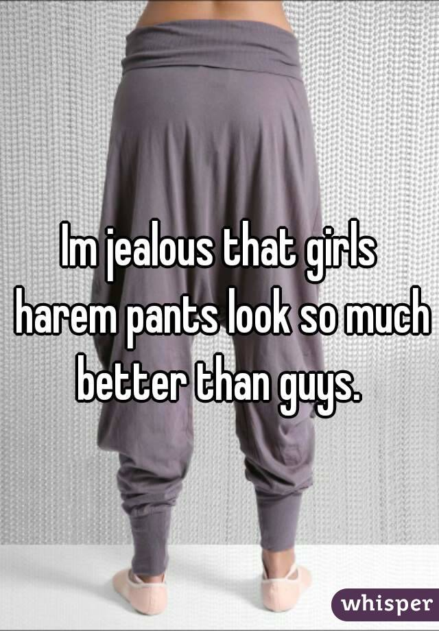 Im jealous that girls harem pants look so much better than guys.