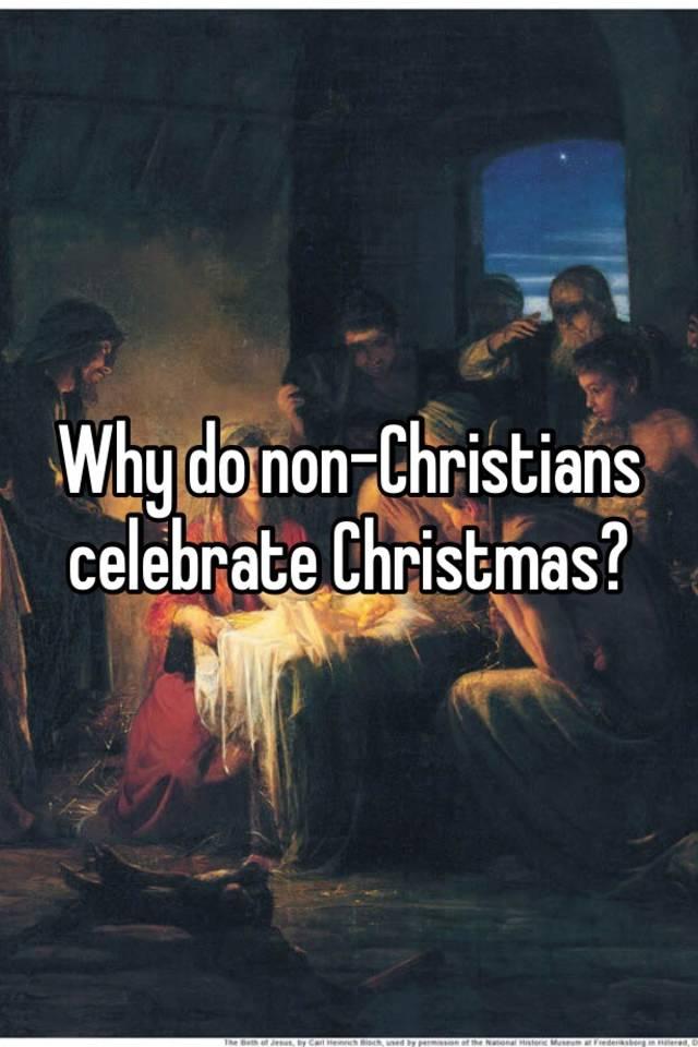 why do non christians celebrate christmas