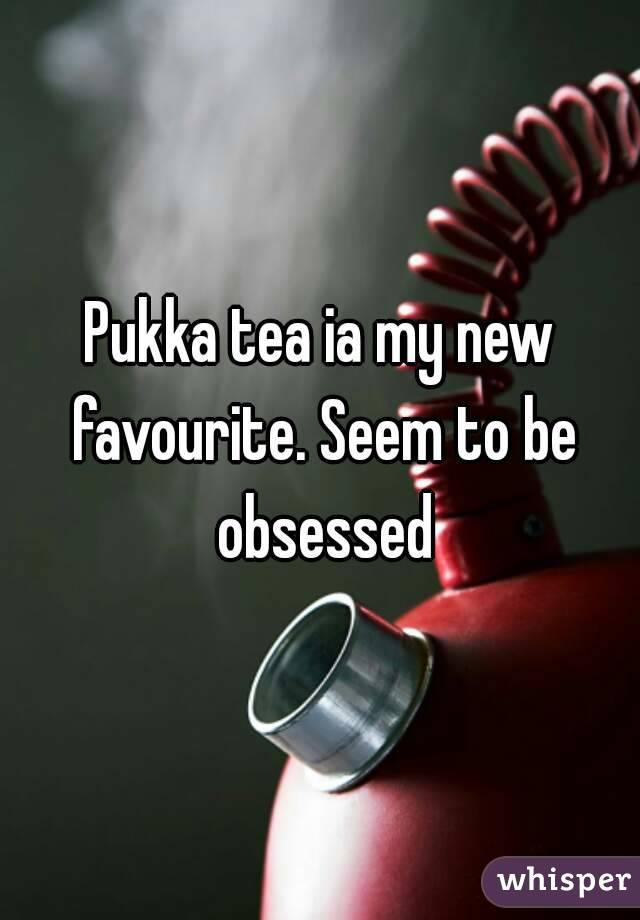 Pukka tea ia my new favourite. Seem to be obsessed