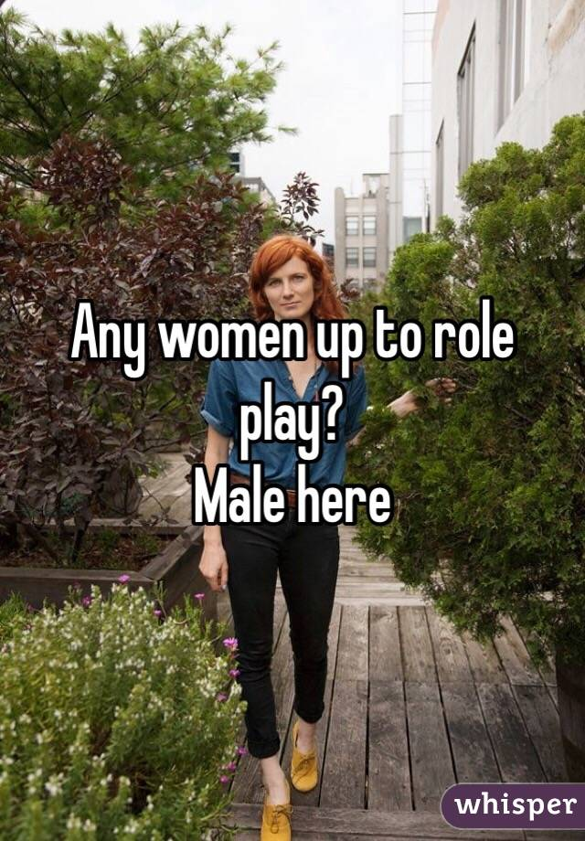 Any women up to role play? Male here