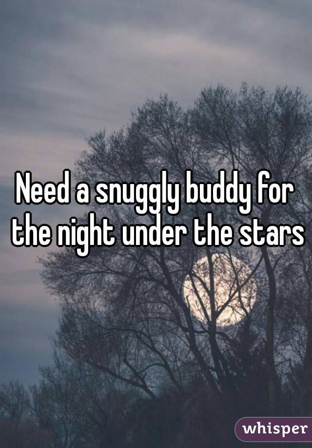 Need a snuggly buddy for the night under the stars