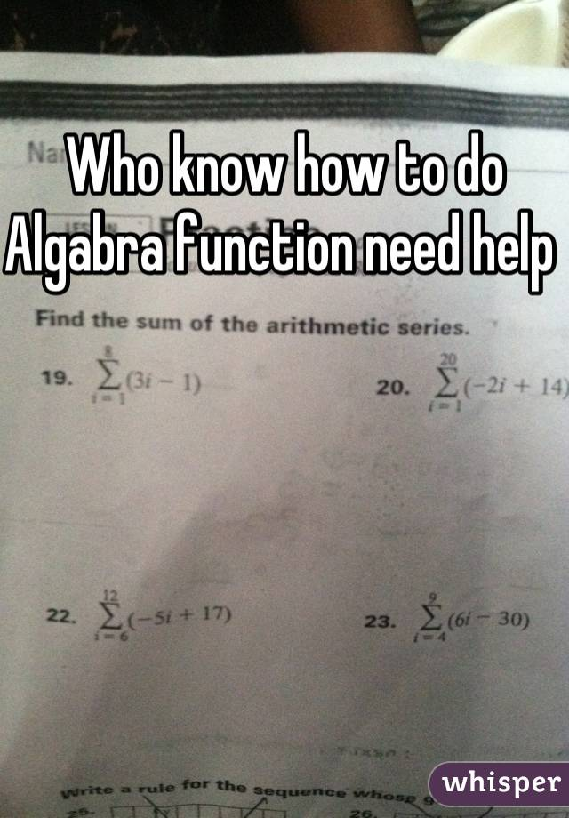 Who know how to do Algabra function need help